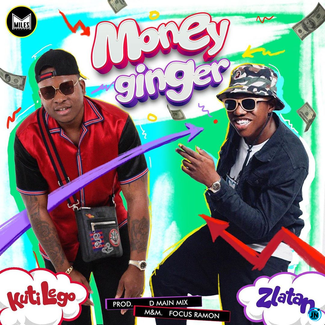 Kuti Lego – Money Ginger ft. Zlatan